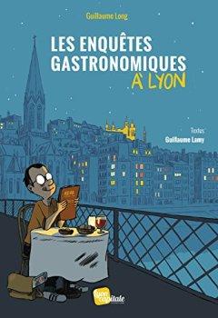Livres Couvertures de Les enquêtes gastronomiques à Lyon