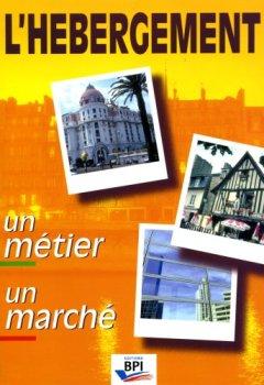 Livres Couvertures de L'hébergement : Un métier, un marché