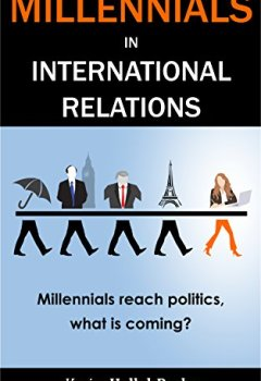 Portada del libro deMillennials in International Relations: Millennials reach politics, what is coming? (English Edition)