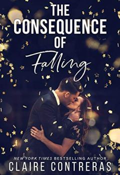 Livres Couvertures de The Consequence of Falling: (An enemies-to-lovers office romance) (English Edition)