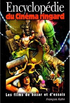 Livres Couvertures de Encyclopédie du cinéma ringard : Le cinéma de bazar et d'essais