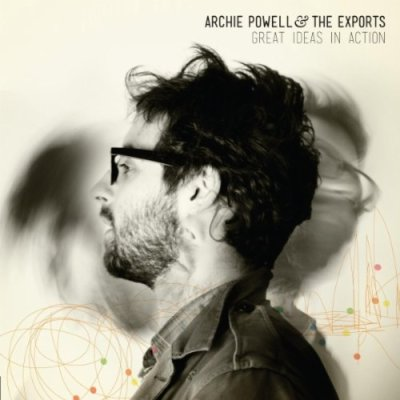 Great Ideas in Action, Archie Powell &amp; The Exports