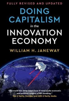 Livres Couvertures de Doing Capitalism in the Innovation Economy: Reconfiguring the Three-Player Game between Markets, Speculators and the State