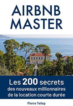 Livres Couvertures de Master Airbnb: Les 200 secrets secrets des nouveaux millionnaires de la location courte durée