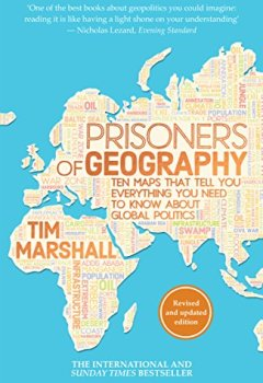 Livres Couvertures de Prisoners of Geography: Ten Maps That Tell You Everything You Need To Know About Global Politics