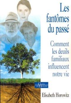 Livres Couvertures de Les fantômes du passé : Comment les deuils familiaux influencent notre vie