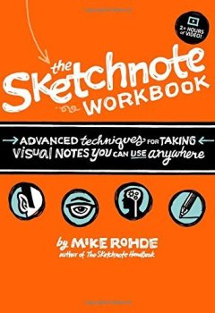 Livres Couvertures de The Sketchnote Workbook: Advanced techniques for taking visual notes you can use anywhere