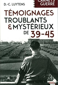 Livres Couvertures de Témoignages troublants et mystérieux de 39-45
