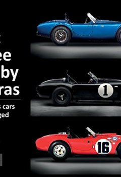 Livres Couvertures de The First Three Shelby Cobras: The Sports Cars That Changed the Game