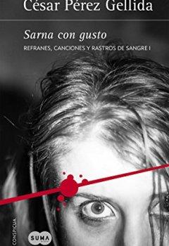 Portada del libro deSarna con gusto (Refranes, canciones y rastros de sangre 1)