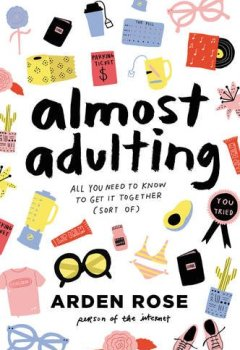 Livres Couvertures de Almost Adulting: All You Need to Know to Get It Together (Sort Of)