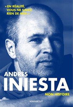 Livres Couvertures de Andrès Iniesta: Ma vie d'artiste