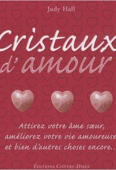 Livres Couvertures de Cristaux d'amour : Attirez votre âme soeur, améliorez votre vie amoureuse et bien d'autres choses encore...