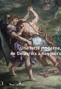 Livres Couvertures de Une lutte moderne, de Delacroix à nos jours