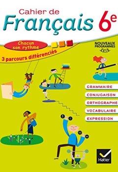 Livres Couvertures de Cahier de Français 6e éd. 2016 - Cahier de l'élève