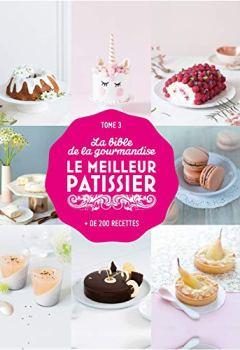 Livres Couvertures de La bible du Meilleur pâtissier: La bible de la gourmandise tome 3