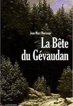 La Bête Du Gévaudan : 1764 1767