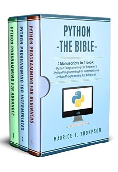Livres Couvertures de Python: 3 Manuscripts in 1 book: - Python Programming For Beginners - Python Programming For Intermediates - Python Programming for Advanced (English Edition)