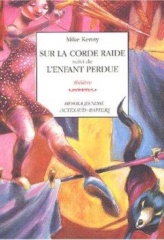 Livres Couvertures de Sur la corde raide suivi de L'enfant perdue