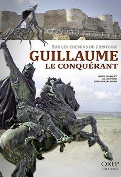 Livres Couvertures de Guillaume Le Conquérant sur les chemins de l'histoire