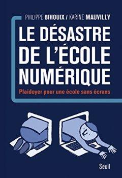 Livres Couvertures de Le Désastre de l'école numérique. Plaidoyer pour une école sans écrans