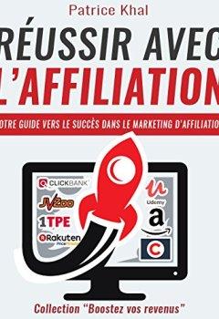 Livres Couvertures de Réussir Avec l'Affiliation: Votre guide vers le succès dans le marketing d'affiliation (Boostez vos revenus)