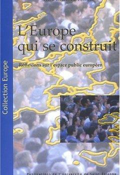L'Europe qui se construit : réflexions sur l'espace public européen de Indie Author