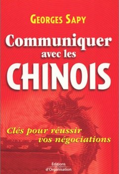 Livres Couvertures de Communiquer avec les Chinois : Clés pour réussir vos négociations