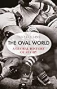 The Oval World: A Global History of Rugby (English Edition)