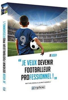 Livres Couvertures de Je veux devenir footballeur professionnel