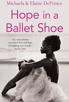 Livres Couvertures de Hope in a Ballet Shoe: Orphaned by war, saved by ballet: an extraordinary true story