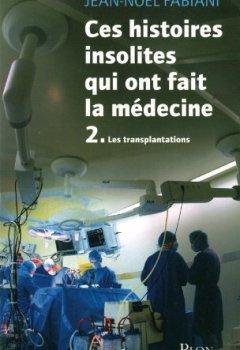 Livres Couvertures de Ces histoires insolites qui ont fait la médecine (2)