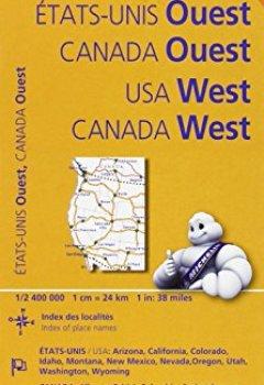 Livres Couvertures de Michelin U.S.A. West, Canada West: Usa: Arizona, California, Colorado, Idaho, Montana, Nevada, New Mexico, Oregon, Utah, Washington, Wyoming; Canada: Alberta, British Columbia, Saskatch-