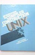 Introduction to Compiler Construction With Unix (Prentice-Hall software series) 1st edition by Schreiner, Axel T., Friedman, H. George (1985) Hardcover