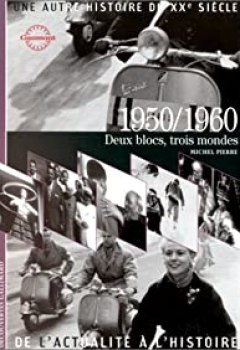 1950 1960, Deux Blocs, Trois Mondes