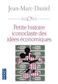 Livres Couvertures de Petite histoire iconoclaste des idées économiques