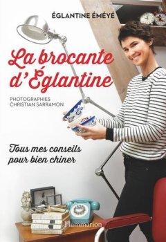 Livres Couvertures de La brocante d'Eglantine : Tous mes conseils pour bien chiner