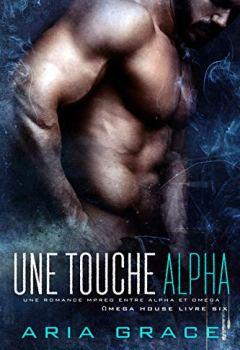 Livres Couvertures de Une touche Alpha: M/M Non Shifter MPreg Romance (Omega House t. 6)