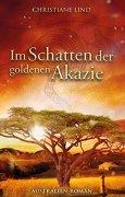 Buchdeckel von Im Schatten der goldenen Akazie: Australien-Roman