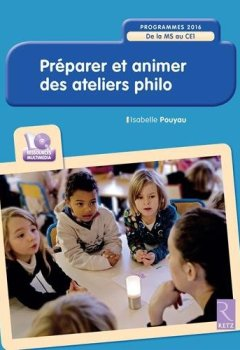 Livres Couvertures de Préparer et animer des ateliers philo - Programmes 2016 (+ CD-Rom)