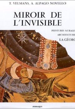 Livres Couvertures de Miroir de l'invisible : Peintures murales et architecture de la Géorgie