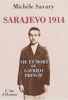 Livres Couvertures de Sarajevo 1914 : Vie et mort de G. princip