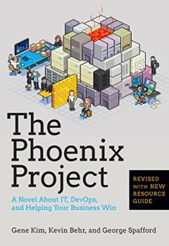 Livres Couvertures de The Phoenix Project: A Novel About IT, DevOps, and Helping Your Business Win (English Edition)