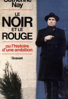 Livres Couvertures de Le Noir et le Rouge - ou l'histoire d'une ambition (Littérature)