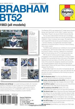 Livres Couvertures de Haynes Brabham Bt52 1983 All Models Owners' Workshop Manual: An Insight into the Design, Engineering, Maintenance and Operation of Brabham's BMW-Turbo-Powered F1 Car