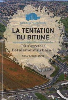 Livres Couvertures de La tentation du bitume. Où s'arrêtera l'étalement urbain ?