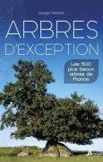 Livres Couvertures de Arbres d'exception : Les 500 plus beaux arbres de France