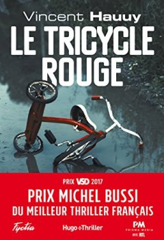Vincent Hauuy - Le tricycle rouge - Prix Michel Bussi du meilleur thriller français 2019