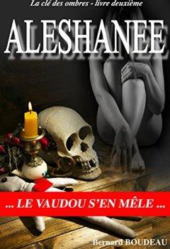 Livres Couvertures de Aleshanee: Le Vaudou s'en mêle (La clé des ombres t. 2)