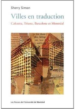 Livres Couvertures de Villes en traduction : Calcutta, Trieste, Barcelone et Montréal